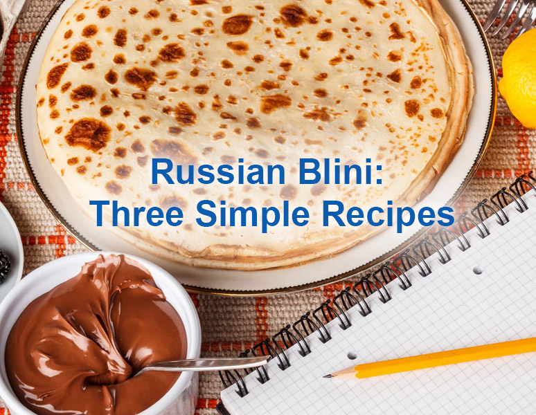 russian-blini-three-simple-recipes