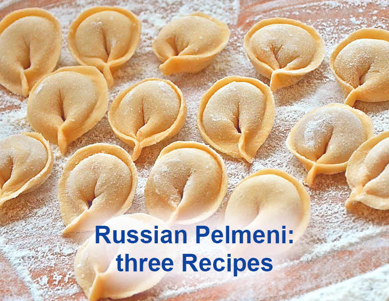 Russian Pelmeni: three Recipes