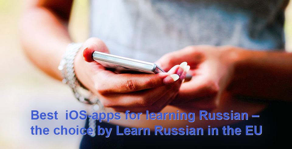 Best iOS-apps for learning Russian – the choice by Learn Russian in the EU