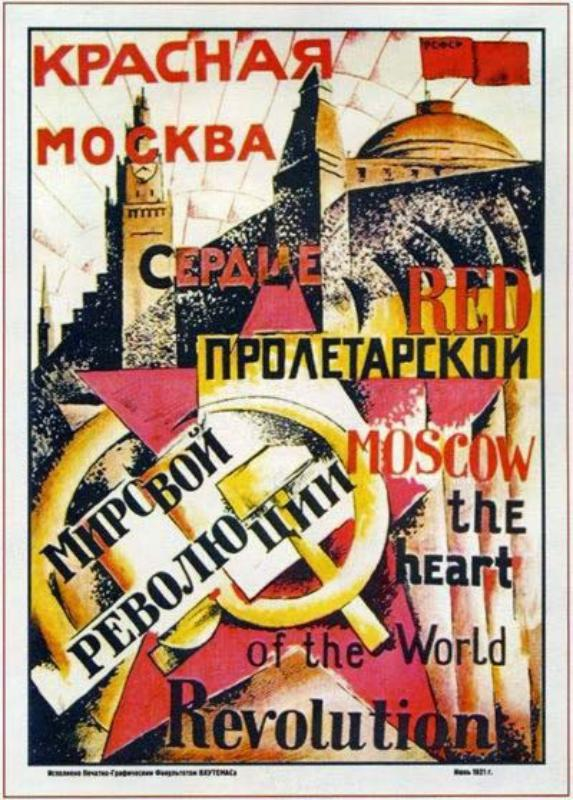"The posters proclaim Moscow ""the capital of the World Revolution""!"