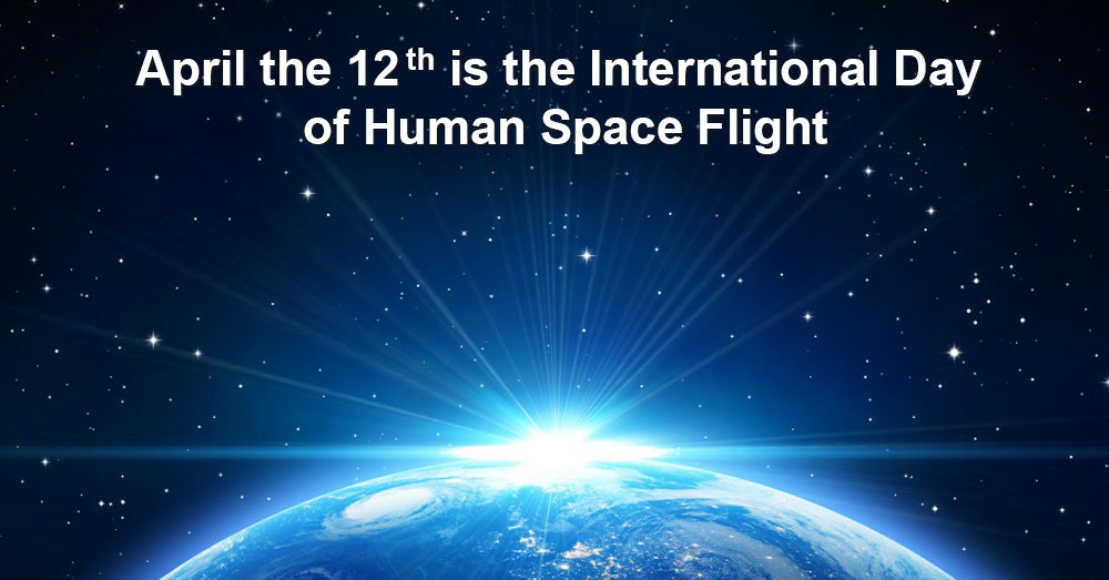 April the 12th is the International Day of Human Space Flight!