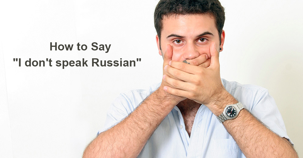 How to Say I don't speak Russian