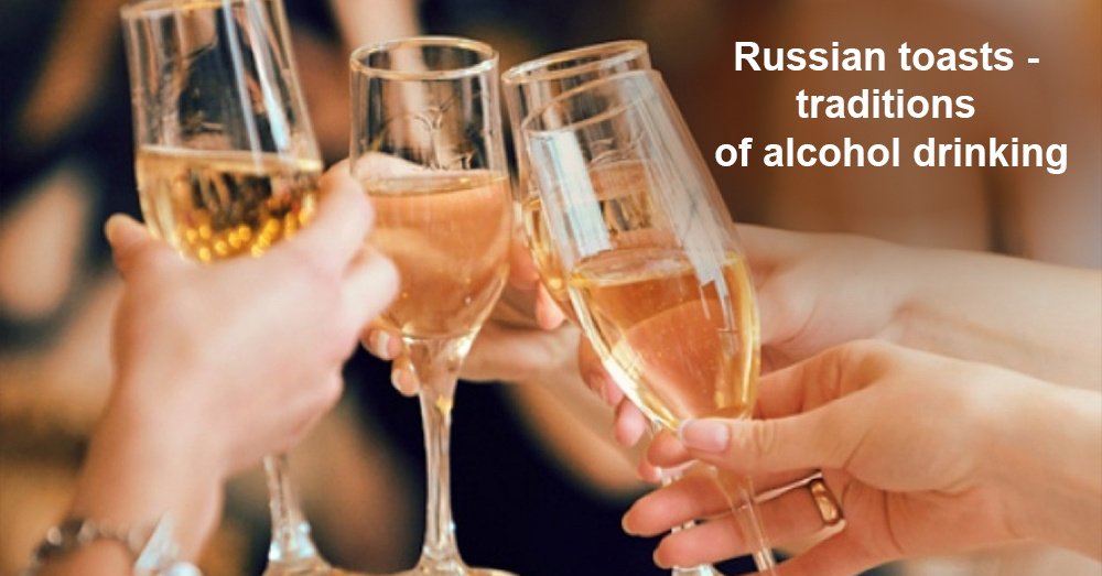 Russian toasts - traditions of alcohol drinking