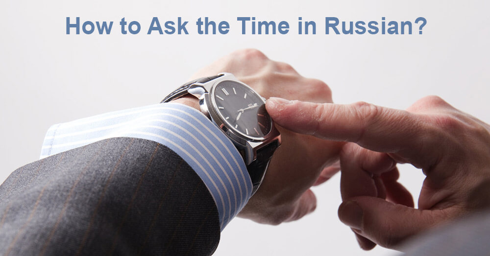 How to Ask the Time in Russian?