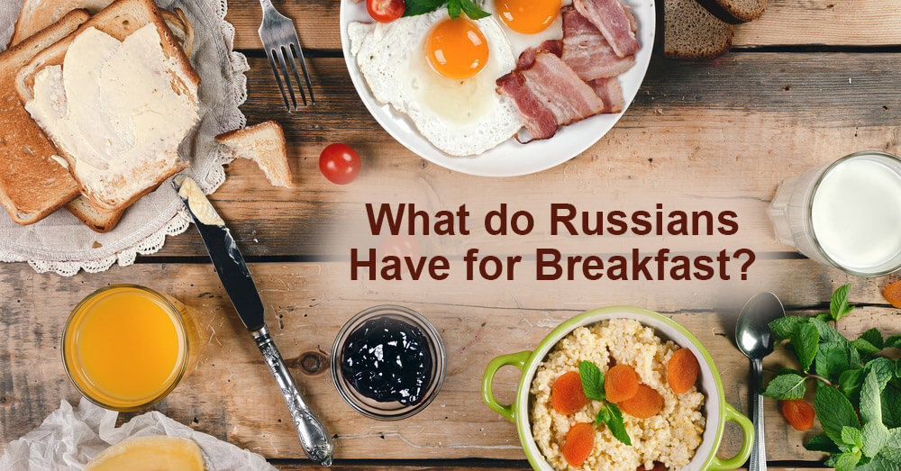 What do Russians Have for Breakfast?