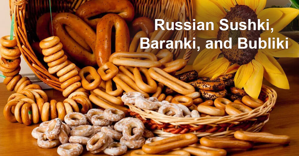 Russian Sushki, Baranki, and Bubliki