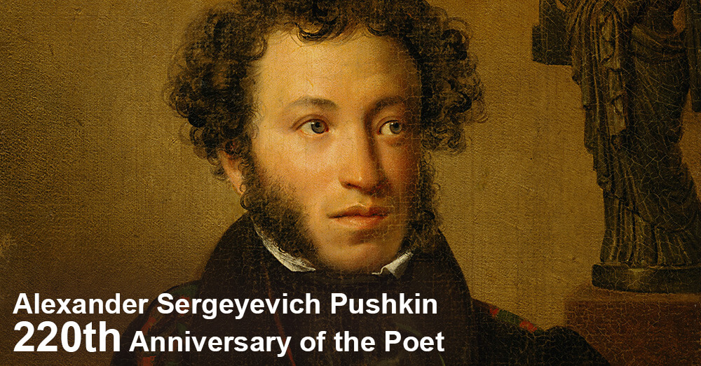 Alexander Sergeyevich Pushkin - 220th Anniversary of the Poet