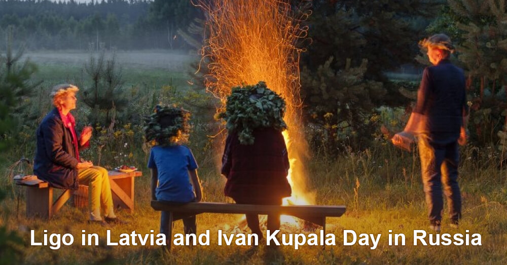 Ligo in Latvia and Ivan Kupala Day in Russia