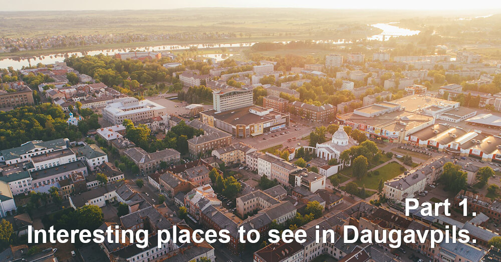 Interesting places to see in Daugavpils
