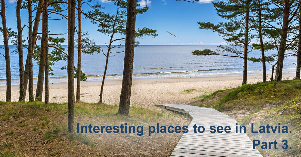 Interesting places to see in Latvia.