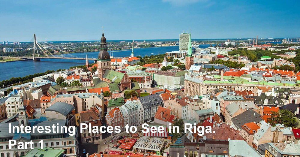 Interesting Places to See in Riga