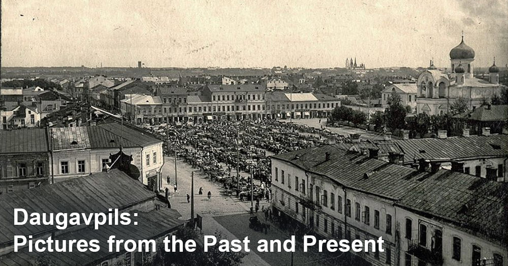 Daugavpils: Pictures from the Past and Present