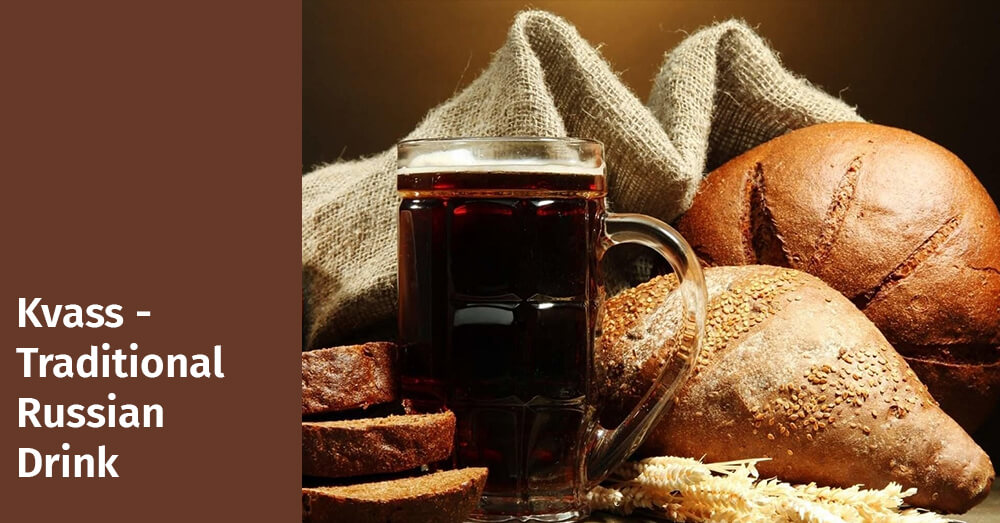 Kvass - Traditional Russian Drink