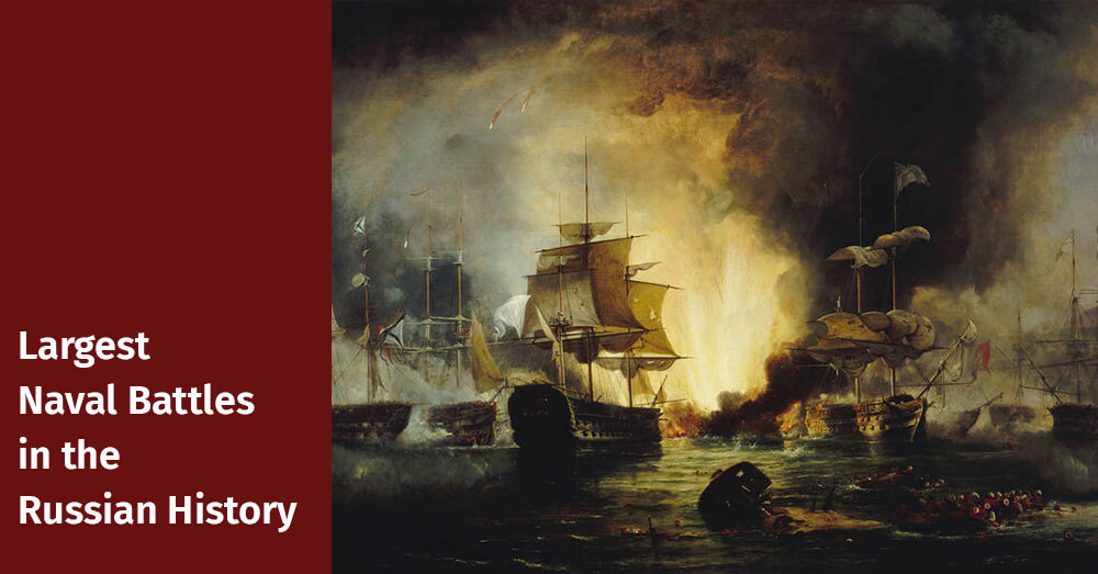 Largest Naval Battles in the Russian History